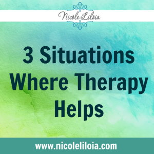 3 Situations Where Therapy Helps