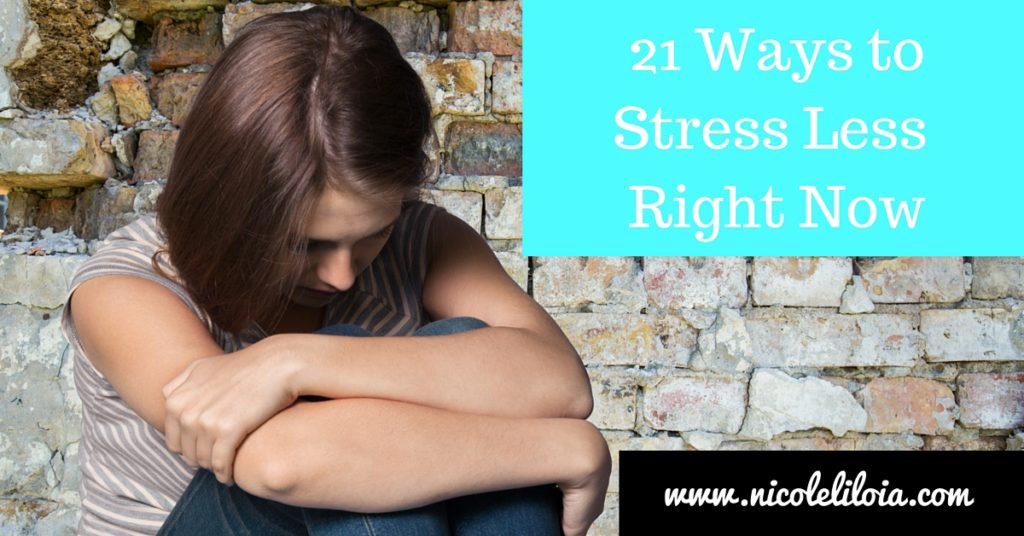 21 Ways to Stress Less Right Now