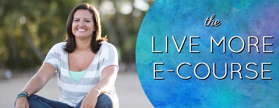 #The Live More E-course