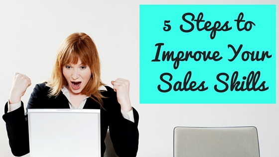 5 Steps to Improve YourSales Skills