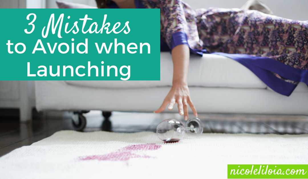 3 Mistakes to Avoid when Launching