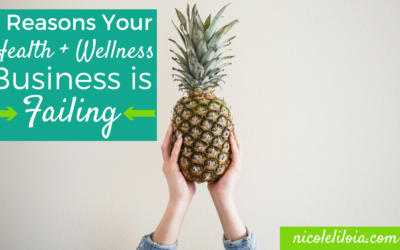3 Reasons Your Health + Wellness Business Is Failing