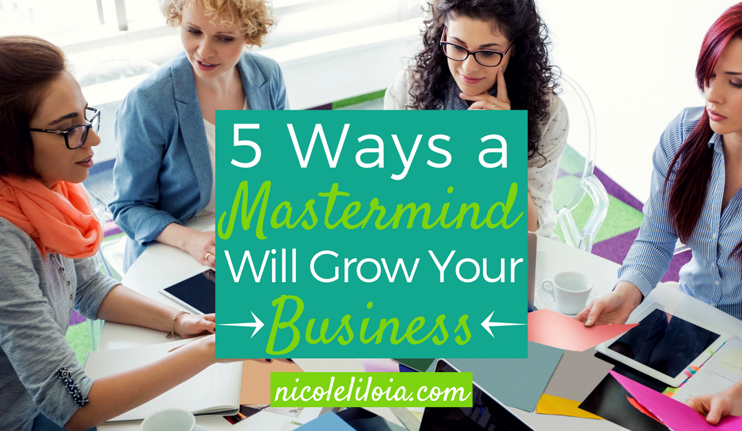 5 Ways A Mastermind Will Grow Your Business